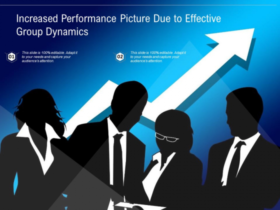 Increased_Performance_Picture_Due_To_Effective_Group_Dynamics_Ppt_PowerPoint_Presentation_Layouts_Portfolio_PDF_Slide_1