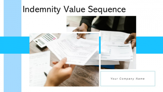 Indemnity Value Sequence Strategic Value Ppt PowerPoint Presentation Complete Deck With Slides