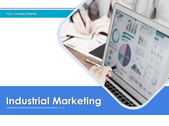 Industrial Marketing Ppt PowerPoint Presentation Complete Deck With Slides