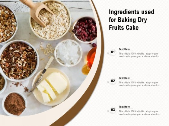 Ingredients Used For Baking Dry Fruits Cake Ppt PowerPoint Presentation Gallery Smartart PDF