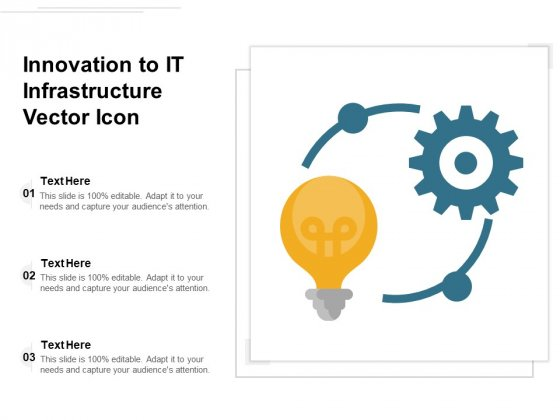 Innovation To IT Infrastructure Vector Icon Ppt PowerPoint Presentation File Diagrams PDF