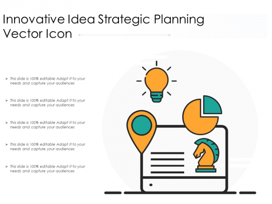 Innovative Idea Strategic Planning Vector Icon Ppt PowerPoint Presentation File Example Introduction PDF