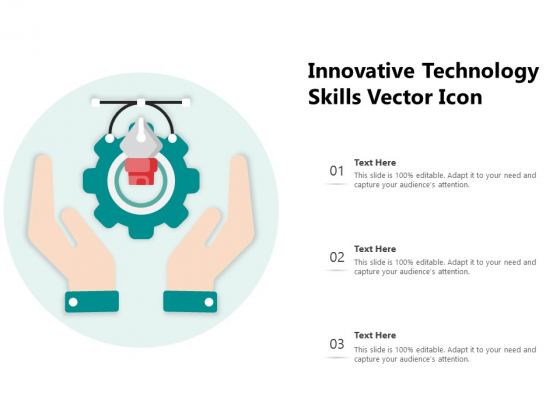 Innovative Technology Skills Vector Icon Ppt PowerPoint Presentation Gallery Topics PDF