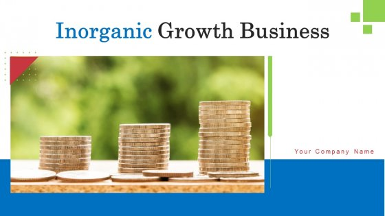 Inorganic Growth Business Ppt PowerPoint Presentation Complete Deck With Slides