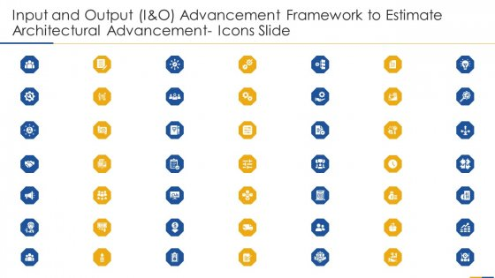 Input_And_Output_I_And_O_Advancement_Framework_To_Estimate_Architectural_Advancement_Ppt_PowerPoint_Presentation_Complete_Deck_With_Slides_Slide_30