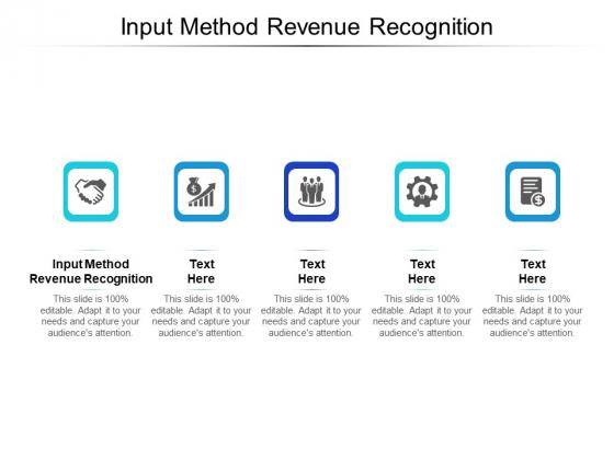 Input Method Revenue Recognition Ppt PowerPoint Presentation Ideas Display Cpb Pdf