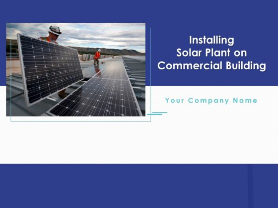 Installing_Solar_Plant_On_Commercial_Building_Ppt_PowerPoint_Presentation_Complete_Deck_With_Slides_Slide_1