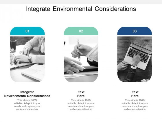 Integrate Environmental Considerations Ppt PowerPoint Presentation Slides Mockup Cpb