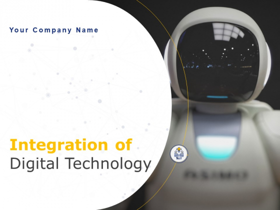 Integration Of Digital Technology Ppt PowerPoint Presentation Complete Deck With Slides