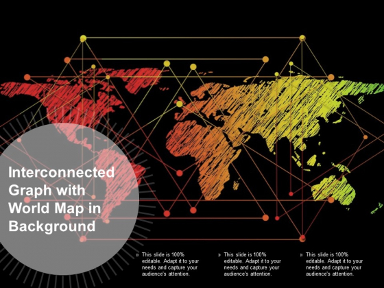 Interconnected Graph With World Map In Background Ppt PowerPoint Presentation Infographics Slide