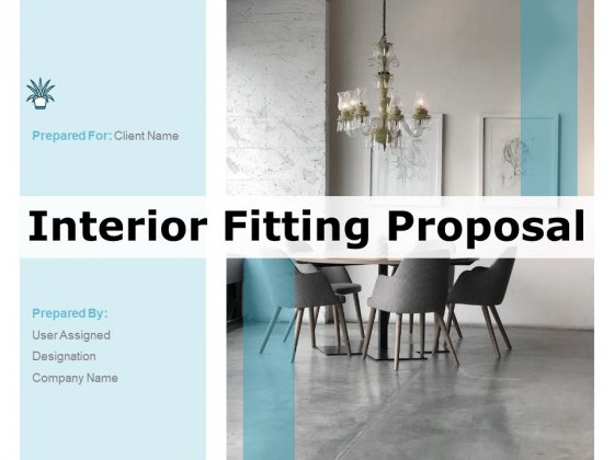 Interior Fitting Proposal Ppt PowerPoint Presentation Complete Deck With Slides