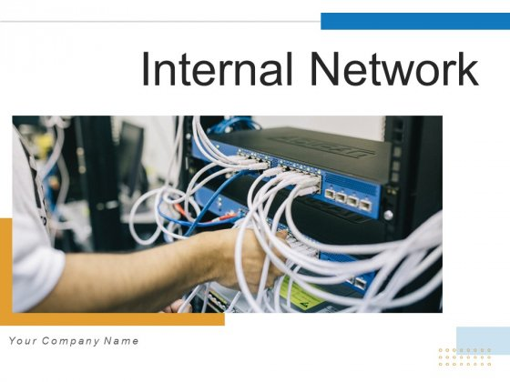 Internal Network Communication Organizatio Ppt PowerPoint Presentation Complete Deck With Slides