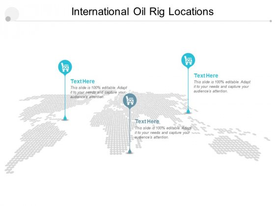 International Oil Rig Locations Ppt PowerPoint Presentation Infographics Demonstration