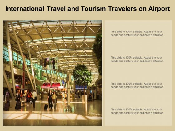 International Travel And Tourism Travelers On Airport Ppt PowerPoint Presentation Pictures Infographic Template