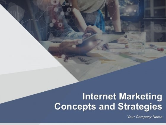 Internet Marketing Concepts And Strategies Ppt PowerPoint Presentation Complete Deck With Slides