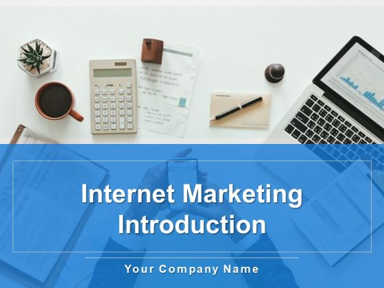 Internet Marketing Introduction Ppt PowerPoint Presentation Complete Deck With Slides