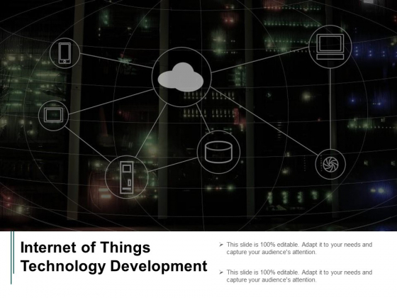 Internet Of Things Technology Development Ppt PowerPoint Presentation Slides Elements