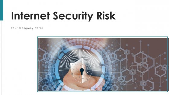 Internet Security Risk Severity Probability Ppt PowerPoint Presentation Complete Deck With Slides