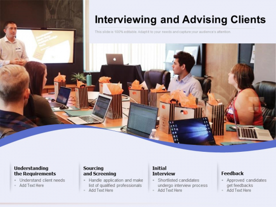 Interviewing And Advising Clients Ppt PowerPoint Presentation Infographics Information PDF