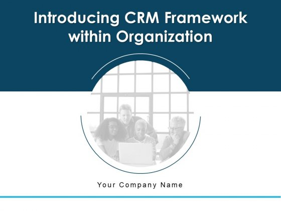 Introducing CRM Framework Within Organization Ppt PowerPoint Presentation Complete Deck With Slides