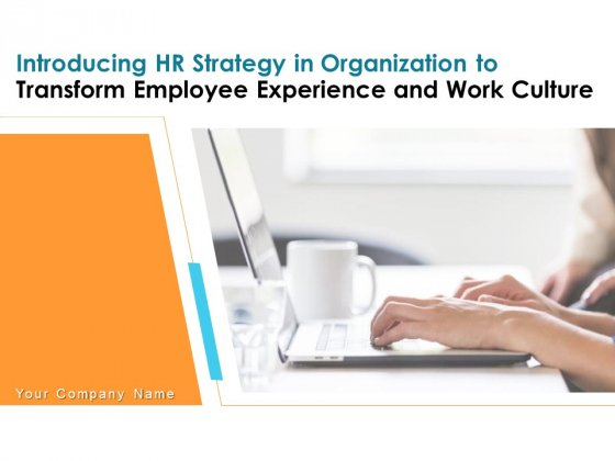 Introducing HR Strategy In Organization To Transform Employee Experience And Work Culture Ppt PowerPoint Presentation Complete Deck With Slides