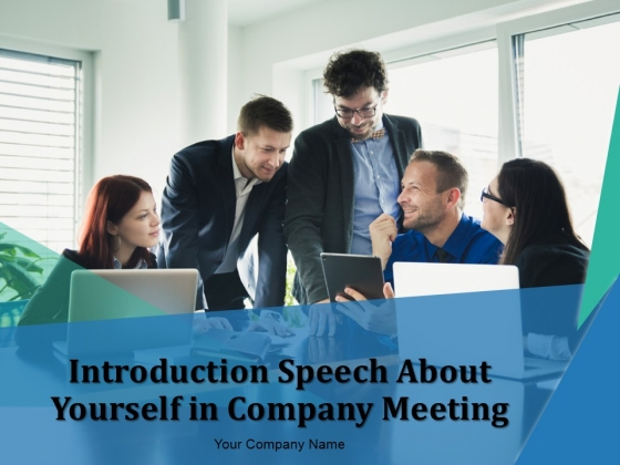 Introduction Speech About Yourself In Company Meeting Ppt PowerPoint Presentation Complete Deck With Slides