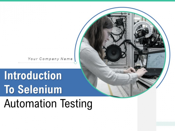 Introduction To Selenium Automation Testing Ppt PowerPoint Presentation Complete Deck With Slides