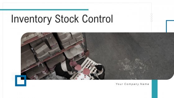 Inventory Stock Control Ppt PowerPoint Presentation Complete Deck With Slides