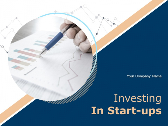 Investing In Start Ups Ppt PowerPoint Presentation Complete Deck With Slides