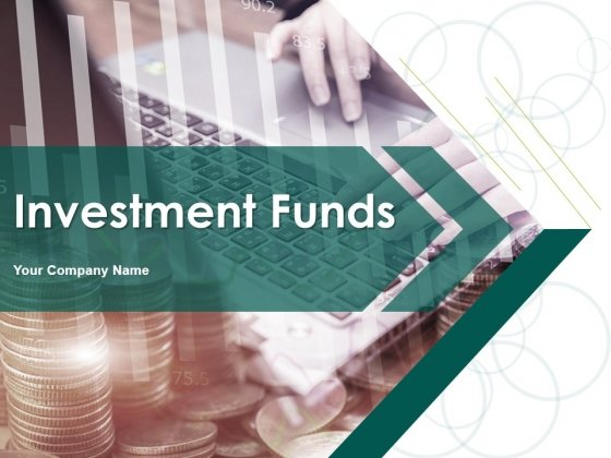 Investment Funds Ppt PowerPoint Presentation Complete Deck With Slides