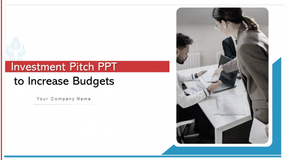 Investment_Pitch_PPT_To_Increase_Budgets_Ppt_PowerPoint_Presentation_Complete_Deck_With_Slides_Slide_1