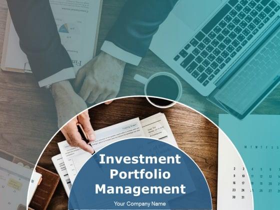 Investment Portfolio Management Ppt PowerPoint Presentation Complete Deck With Slides