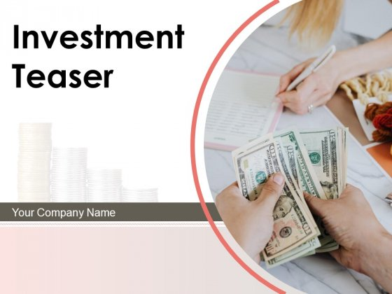 Investment Teaser Investment Highlights Financial Customer Ppt PowerPoint Presentation Complete Deck