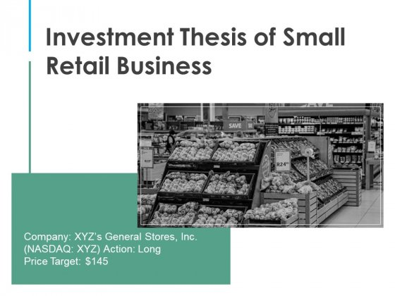 Investment Thesis Of Small Retail Business Ppt PowerPoint Presentation Complete Deck With Slides