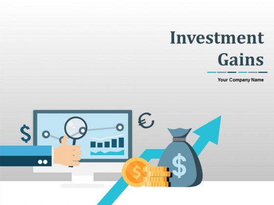 Investments Gains Ppt PowerPoint Presentation Complete Deck With Slides
