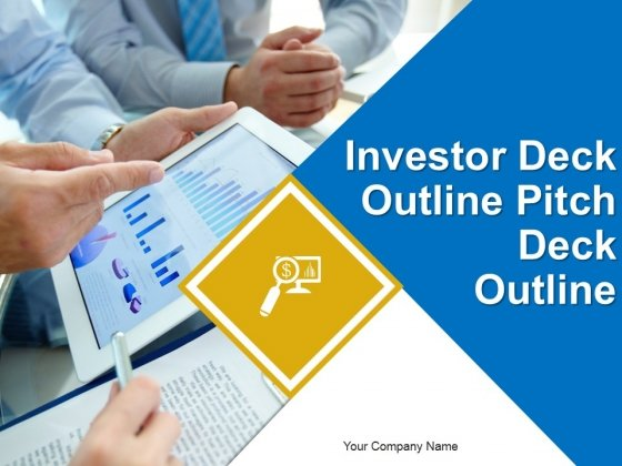 Investor Deck Outline Pitch Deck Outline Ppt PowerPoint Presentation Complete Deck With Slides