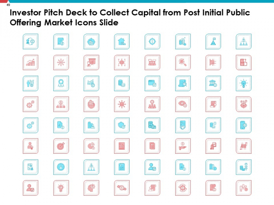 Investor_Pitch_Deck_To_Collect_Capital_From_Post_Initial_Public_Offering_Market_Ppt_PowerPoint_Presentation_Complete_Deck_With_Slides_Slide_49
