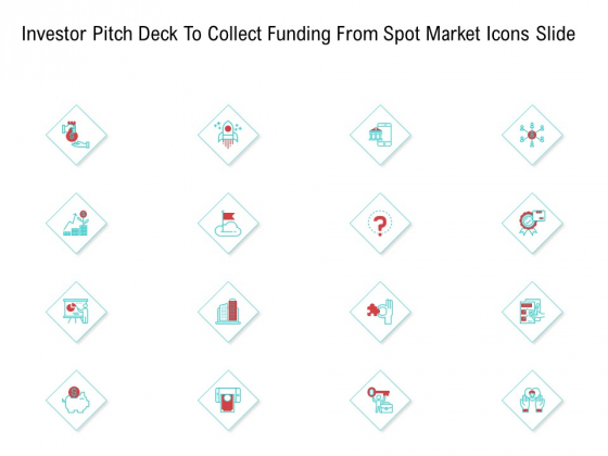 Investor Pitch Deck To Collect Funding From Spot Market Icons Slide Topics PDF