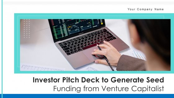 Investor Pitch Deck To Generate Seed Funding From Venture Capitalist Ppt PowerPoint Presentation Complete With Slides