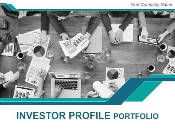 Investor Profile Portfolio Ppt PowerPoint Presentation Complete Deck With Slides