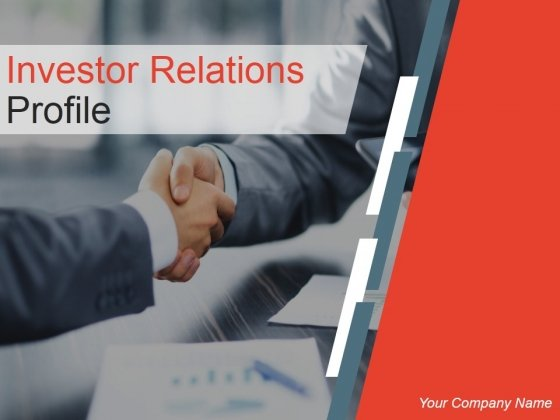 Investor Relations Profile Ppt PowerPoint Presentation Complete Deck With Slides