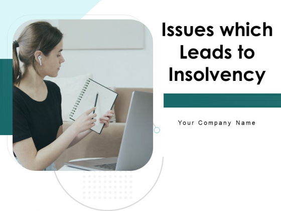 Issues Which Leads To Insolvency Ppt PowerPoint Presentation Complete Deck With Slides