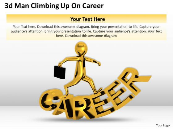 Innovative Marketing Concepts 3d Man Climbing Up Career Business Statement