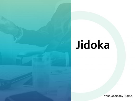 Jidoka Ppt PowerPoint Presentation Complete Deck With Slides