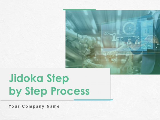 Jidoka Step By Step Process Ppt PowerPoint Presentation Complete Deck With Slides