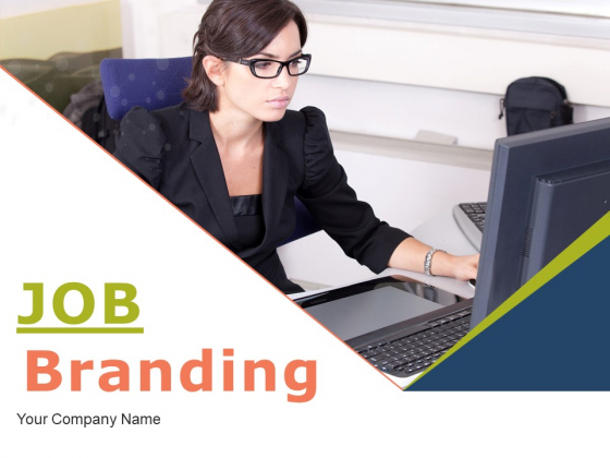 Job Branding Ppt PowerPoint Presentation Complete Deck With Slides