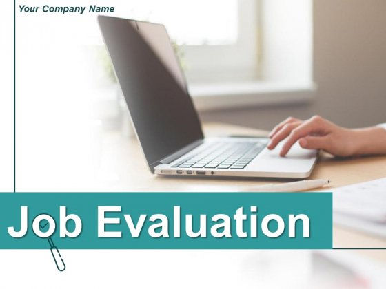 Job Evaluation Ppt PowerPoint Presentation Complete Deck With Slides