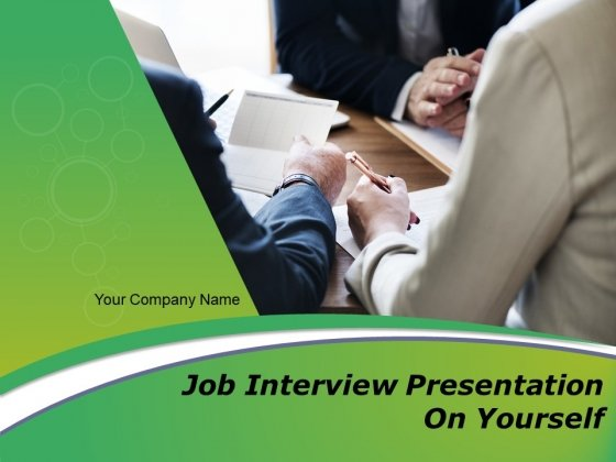 Job Interview Presentation On Yourself Ppt PowerPoint Presentation Complete Deck With Slides