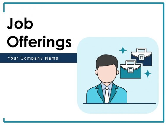 Job Offerings Employment Opportunity Ppt PowerPoint Presentation Complete Deck