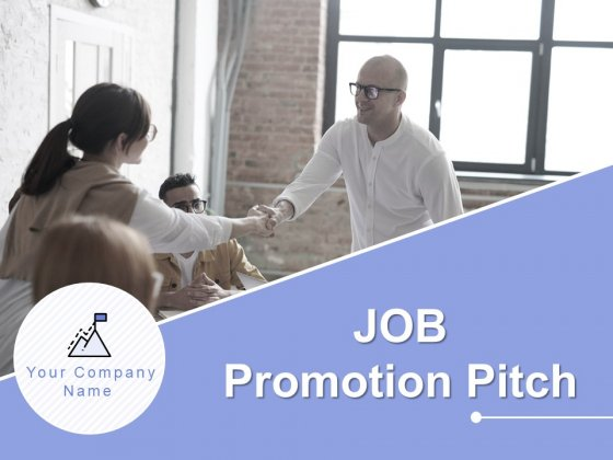 Job Promotion Pitch Ppt PowerPoint Presentation Complete Deck With Slides